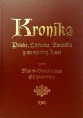Kronika Polska, Litewska, Żmudzka y wszystkiey Rusi