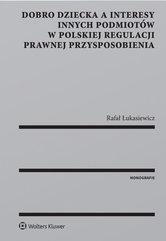 Dobro dziecka a interesy innych podmiotów w polskiej regulacji prawnej przysposobienia