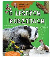 Wojciech Gil opowiada o leśnych rodzinach