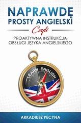 Naprawdę prosty angielski, czyli proaktywna instrukcja obsługi języka angielskiego