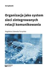 Organizacja jako system sieci zintegrowanych relacji komunikowania