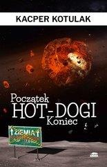 Początek, koniec i hot-dogi