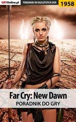 Far Cry New Dawn - poradnik do gry
