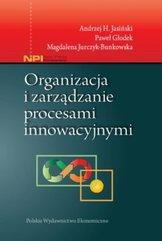 Organizacja i zarządzanie procesami innowacyjnymi
