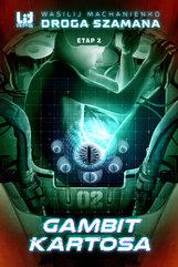 Droga Szamana. Etap 2: Gambit Kartosa