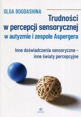 Trudności w percepcji sensorycznej w autyzmie i zespole Aspergera