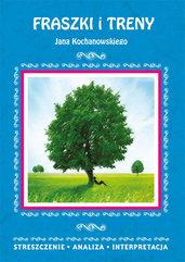 Fraszki I Treny Jana Kochanowskiego. Streszczenie, analiza, interpretacja