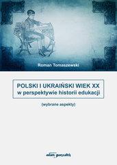 Polski i Ukraiński wiek XX w perspektywie historii edukacji