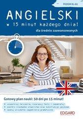 Angielski w 15 minut każdego dnia dla średnio zaawansowanych