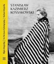 Stanisław Kazimierz Kossakowski Kocham fotografię