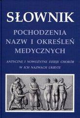 Słownik pochodzenia nazw i określeń medycznych