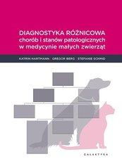 Diagnostyka różnicowa chorób i stanów patologicznych w medycnie małych zwierząt