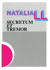 Natalia LL Secretum et Tremor