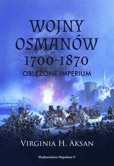 Wojny Osmanów 1700-1870. Oblężone imperium