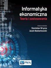 Informatyka ekonomiczna Teoria i zastosowania