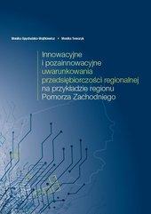 Innowacyjne i pozainnowacyjne uwarunkowania przedsiębiorczości regionalnej na przykładzie regionu Pomorza Zachodniego