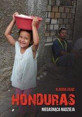 Honduras Niegasnąca nadzieja