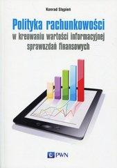 Polityka rachunkowości w kreowaniu wartości informacyjnej sprawozdań finansowych