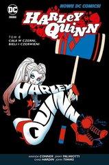 Harley Quinn Tom 6 Cała w czerni bieli i czerwieni