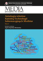 Antologia tekstów Katedry Technologii Informacyjnych Mediów. Tom 2