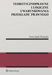 Teoretycznoprawne i logiczne uwarunkowania przekładu prawnego