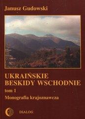 Ukraińskie beskidy Wschodnie Tom 1