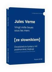 Vingt mille lieues sous les mers Dwadzieścia tysięcy mil podmorskiej żeglugi z podręcznym słownikiem