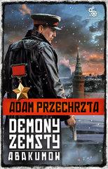 Cykl wojenny Adama Przechrzty (#5). Demony zemsty. Abakumow