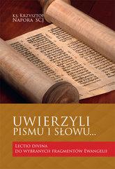 Uwierzyli Pismu i Słowu…