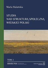 Studia nad strukturą społeczną wiejskiej Polski Tom 3