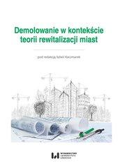 Demolowanie w kontekście teorii rewitalizacji miast