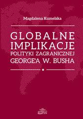Globalne implikacje polityki zagranicznej George'a W. Busha