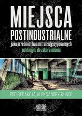 Miejsca postindustrialne jako przedmiot badań transdyscyplinarnych