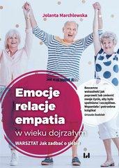 Emocje – relacje – empatia w wieku dojrzałym. Warsztat: Jak zadbać o siebie
