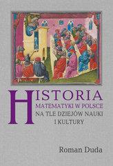 Historia matematyki w Polsce na tle dziejów nauki i kultury
