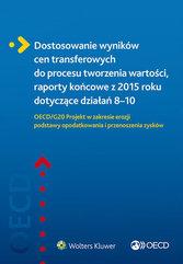 Dostosowanie wyników cen transferowych do procesu tworzenia wartości, raporty końcowe z 2015 roku do