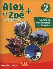 Alex et Zoé + 2 Cahier de découvertes culturelles