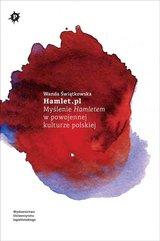Hamlet.pl Myślenie Hamletem w powojennej kulturze polskiej