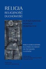 Religia religijność duchowość W poszukiwaniu nowych perspektyw