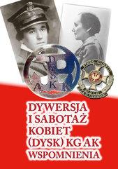 Dywersja i sabotaż kobiet DYSK KG AK Wspomnienia 1