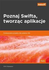Poznaj Swifta tworząc aplikacje