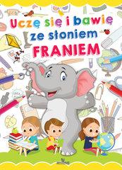 Uczę się i bawię ze słoniem Franiem
