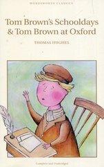 Tom Browns Schooldays & Tom Brown at Oxford