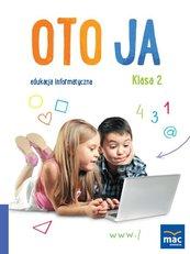 Oto Ja 2 Edukacja informatyczna Podręcznik z płytą CD