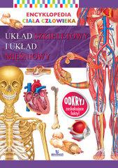 Encyklopedia ciała człowieka Układ kostny i układ mięśniowy