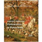 Łańcut i Antoniny Polowania u Potockich