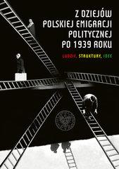 Z dziejów polskiej emigracji politycznej po 1939 roku
