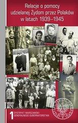 Relacje o pomocy udzielanej Żydom przez Polaków w latach 1939-1945