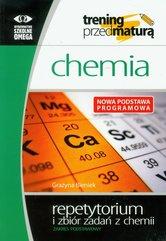 Trening przed maturą Chemia repetytorium i zbiór zadań Zakres podstawowy