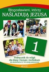 Katechizm Błogosławieni, którzy naśladują Jezusa Podręcznik do religii dla absolwentów klas 8 Szkoły Podstawowej